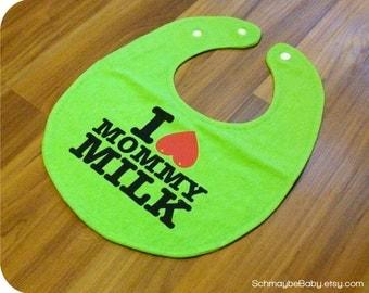 Breastfeeding Baby Bib, I Love Mommy Milk Lime Green Recycled T-shirt Baby Bib, Newborn Baby Gift