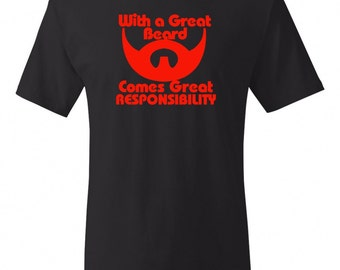 Fathers Day Gift for Dad Mens Tshirt Shirt With Great Beard Comes Great Responsibility Gift for Dad Husband Father gift  Birthday