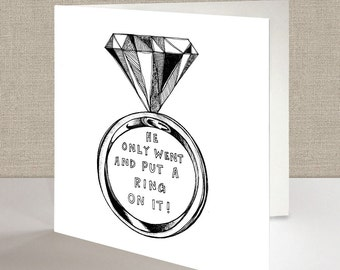 He Only Went and Put a Ring on It! - Engagement - Square Greetings Card