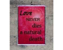 PENDANT necklace LOVE never DIES a natural death quote art typography