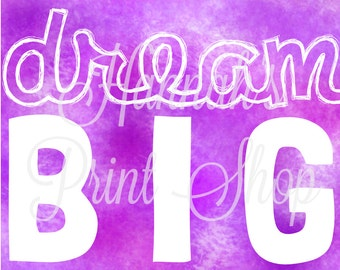 Dream Big-White on Purple Type Art Print Digital File 8x10