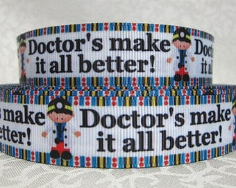 7/8 inch Doctors Make it all Better ! - DOCTOR - Printed Grosgrain Ribbon for Hair Bow