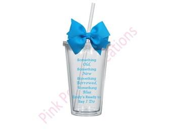 Bride Tumbler, Bride to Be, Something Old Something New, Bride Gift, Wedding Gift, Personalized Tumbler