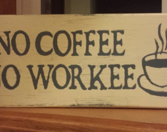 No Coffee No Workee Sign