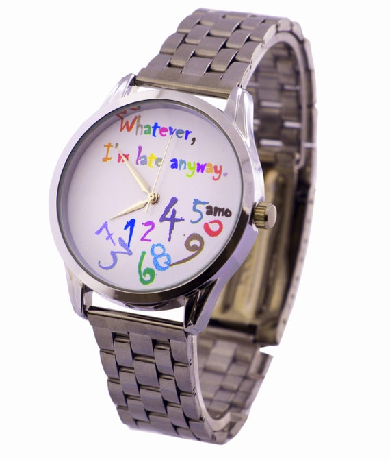 Vibrant Stainless Steel Wristwatch, Colorful Whatever Im Late Anyways Watch Stainless Steel Bracelet Watch Handmade Jewelry Wristband Watch
