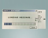 Loading Message Birthday Card