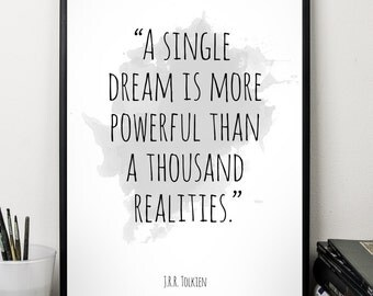 A single dream  ..., J R R Tolkien , Alternative Watercolor Poster, Wall art quote, Motivational quote, Inspirational quote,
