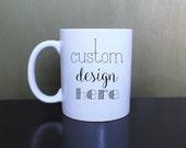 Custom Coffee Mug * Personalized Coffee Cup * Ceramic Mug * Coffee Gift * Photo Mug * Custom Coffee Gift * Customized Mug *