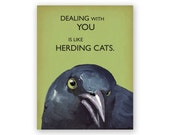 Dealing with You Card - Humor - Bird - Greeting - Stationery