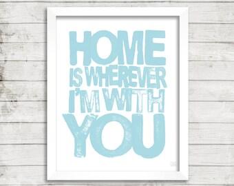 EDWARD SHARPE - Home Is Wherever Im With You - Printable Digital Wall Art - Typography Music Lyric Art Print ---8 X 10 PRINT - Pale Blue