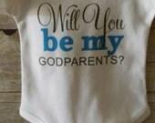 Will you be my Godparents? custom Bodysuit T-shirt Heat Press Newborn to 5T