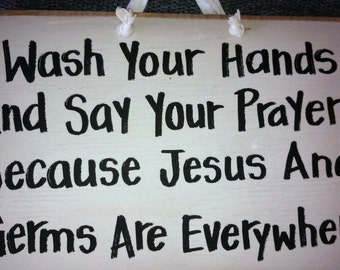 Wash hands say prayers Jesus and germs are everywhere sign bathroom church funny quote toilet humor