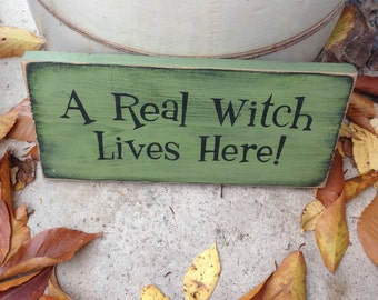 READY TO SHIP A Real Witch Lives Here Primitive Wood Sign Halloween Wicca  Plaque handpainted