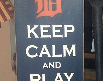 Keep Calm and Play Ball Detroit Tigers Handpainted Wood Sign Plaque Baseball Decor Tiger