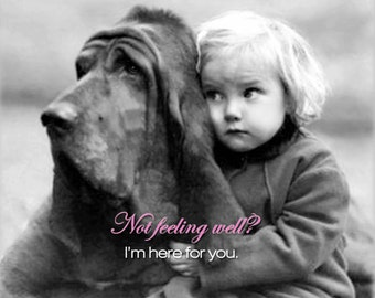 I'm here for you Greeting Card Bloodhound dog and girl
