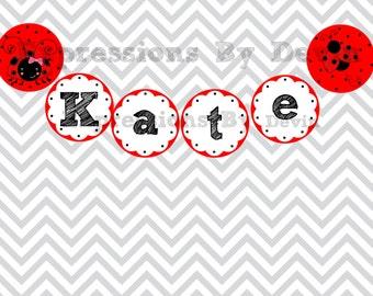 DIY Printable Little Ladybug  Personalized Name Banner 4 inch circle DIGITAL PDF Banner