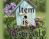 RESERVED for Nancy B - Custom Order