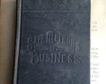 "Antique Book ""Safe Methods of Business"" 1893"