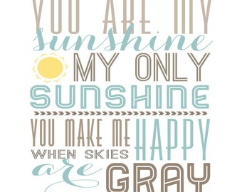 you are my sunshine printable typography poster, quote print,  nursery children decor - 10x10