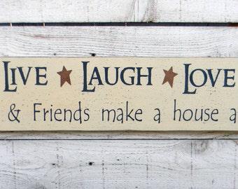 Live Laugh Love - Family & Friends make a house a home