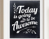 Today Is Going to be Awesome Chalkboard 8x10 print