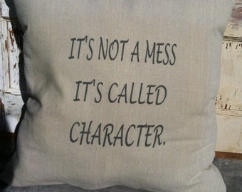 Pillow It's Not A Mess, Cute saying pillow Not Burlap easy clean