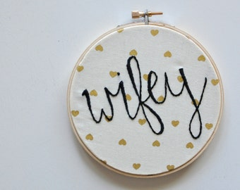 Wifey - Bachelorette Newlywed Hand Embroidery Hoop Art. Home Decor Gift Under 30. Embroidery Ornament