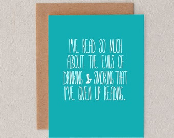 i've read so much about the evils of drinking and smoking that i've given up reading // greeting card // skel // skel design // skel & co