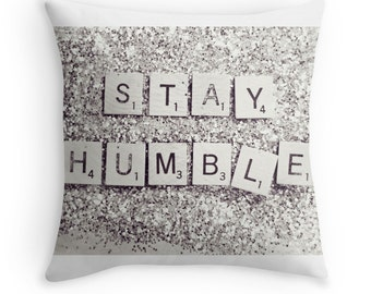 Throw Pillow Case : Stay Humble Silver Glitter Scrabble Tiles Black and White Gray Resolution Clean Minimal Glamour Sparkly Home Decor