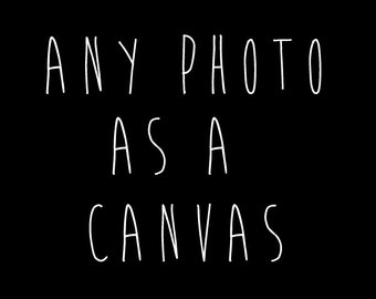 Custom Fine Art Gallery Wrap Canvas--Any Photo by The Light Fantastic as a Ready to Hang Canvas