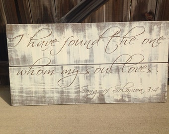 Extra Large Rustic Plank Sign: I have found the one whom my soul loves YOU CHOOSE COLORS