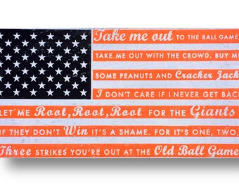 "San Francisco Giants- Take Me Out to the Ballgame rustic flag sign 11"" x  22"" - orange and black"