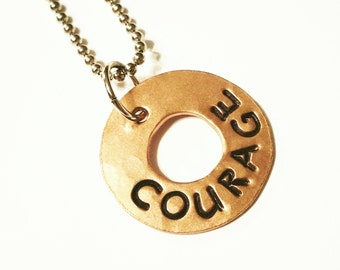 COURAGE - Copper Charm Pendant, Hammered Washer Charm, Hand Stamped, Rustic, Organic, Can be Customized