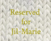 Reserved for Jil-Marie