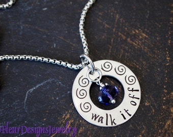 Walk it Off-- Necklace, Jewelry for Walkers, Hand Stamped Washer Charm Necklace, Message Jewelry