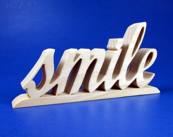 smile / Word Art / Handcrafted Shelf Sitter
