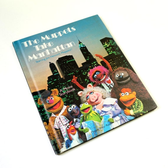 The Muppets Take Manhatten Movie Storybook 1984 Hc / Muppets Search For A Way to Get Their Act on Broadway / Vtg Childrens Book