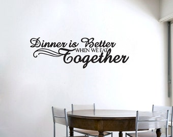 Dinner Is Better When We Eat Together - Kitchen Wall Decals