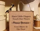 Primitive Decor,Door Sign,Please Remove Your Shoes Sign,Door Hanger,Burlap Sign,Rustic Sign,Front Door Sign,Burlap Decor