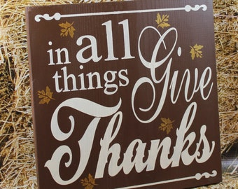 Thanksgiving Sign/In all THINGS GIVE THANKS/Brown/Fall Gold Leaves/Fall sign/Fall Decor/Thanksgiving Sign