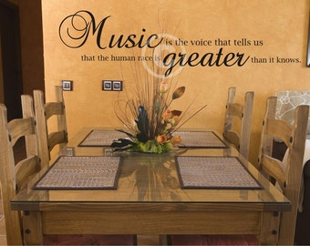Vinyl wall decal Music is the voice that tells us the human race is greater than it knows  wall decor B56