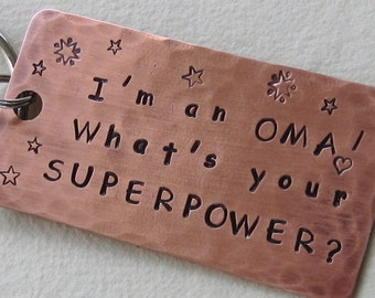 OMA SUPERPOWER! Key Ring, Copper Keychain, Hand Stamped Copper, Gift For Grandma Or Oma,