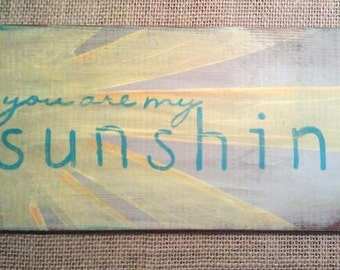 You Are My Sunshine Song Lyric Wall Art Distressed Wood Sign