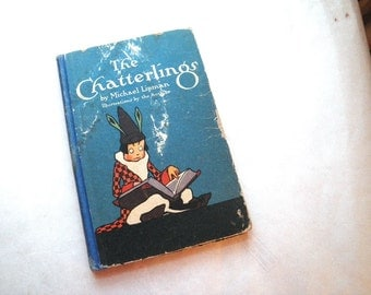 1920s The Chatterlings Childrens Book by Michael Lipman