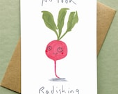 Valentines Card You Look Radish ing