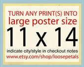 Turn any print into 11 x 14 recycled stock  poster size  - you can buy a single poster or multiple posters here -  Best Seller