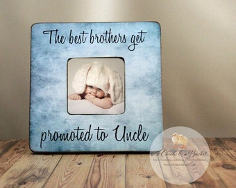 the best brothers get promoted to uncle personalized picture frame uncle picture frame uncle gift
