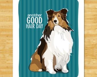 Sheltie Art Print - Another Good Hair Day - Shetland Sheepdog Sheltie Gifts Funny Dog Art Prints