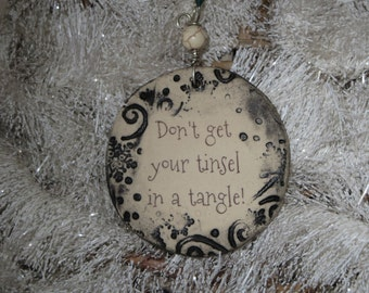 """Handmade Ceramic Ornament - Don""""t Get Your Tinsel In a Tangle"""