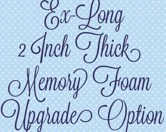 "Ex-Long 2"" Memory Foam UPGRADE ONLY"